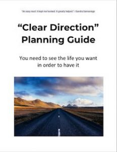Find Purpose with your free 'Clear Direction' Planning Guide.