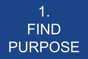 1. Find Purpose