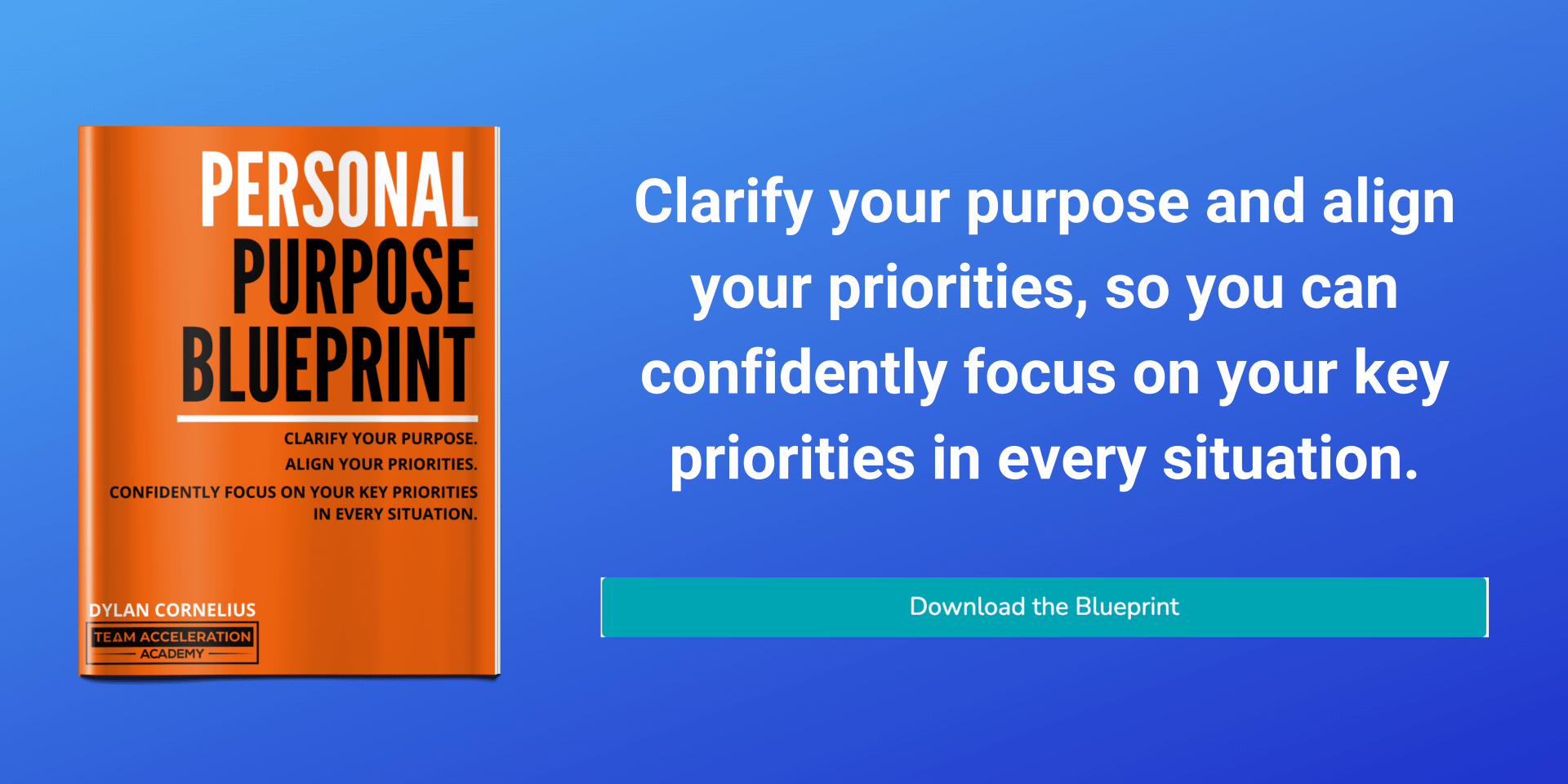 Find your purpose in life. Clarify your purpose and align your priorities so you can confidently focus on your key priorities in every situation.